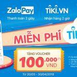 Cách mua hàng trên tiki được voucher giảm 100k với Zalo Pay
