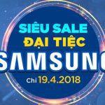 Chia sẻ danh sách Flash Sales bí mật trong Đại tiệc Samsung chỉ duy nhất 19/4/2018